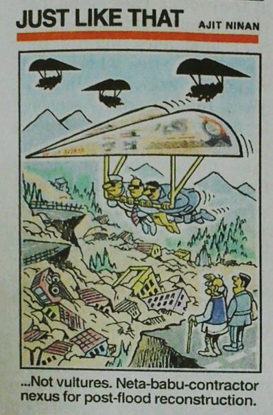 NEWSCLIP - CARTOON - TOI - Ajit Ninan - Neta-Babu-Contractor Nexus after Uttarakhand disaster aftermath