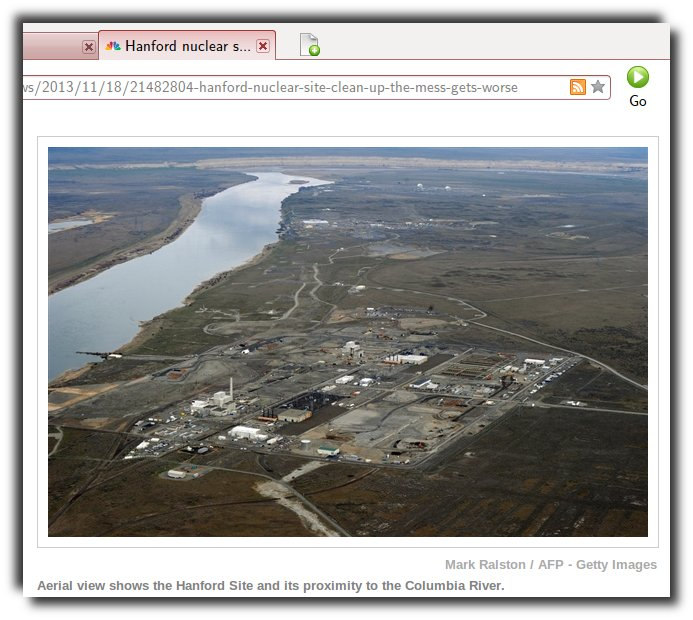 Hanford nuclear site waste clean-up proves to be a headache – even for the US. As always, the site is located close to a river which supplies drinking water.