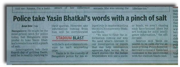 Bangalore police refuse to believe Yasin Bhatkal's yarns.