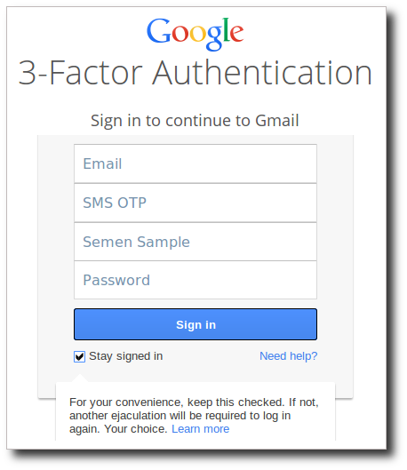 Google's 3-step authentication will require a semen sample.