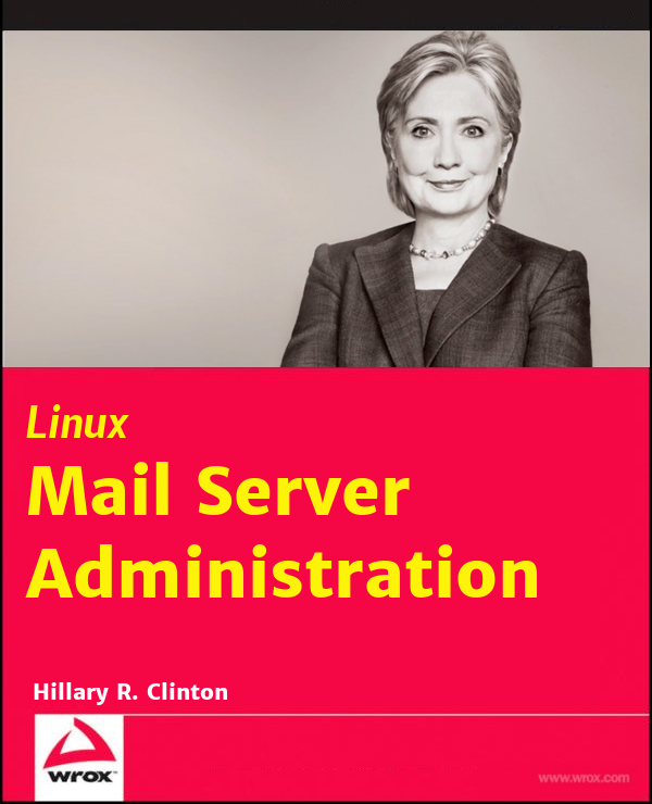 Hillary Clinton teaches how to run a mail server.