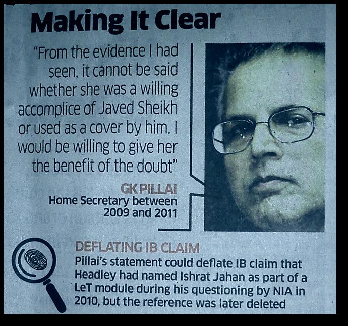 Before becoming an Adani employee, former home secretary GK pillai said Ishrat was innocent.