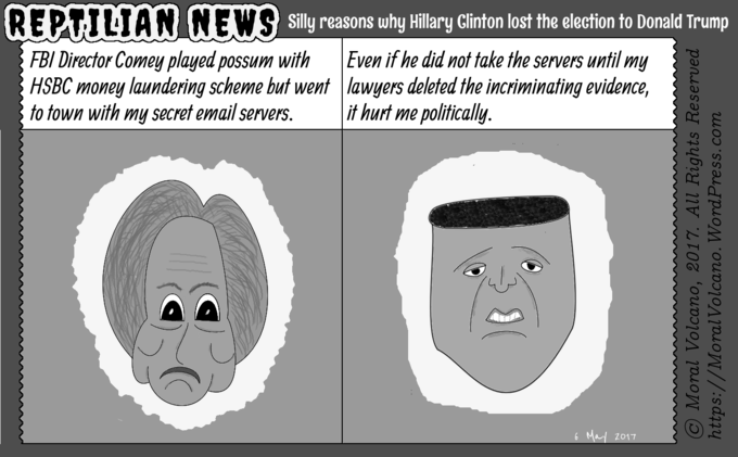 Reptilian News cartoon: Silly reasons Hillary Clinton thinks why she lost to Donald Trump (IV) – Comey