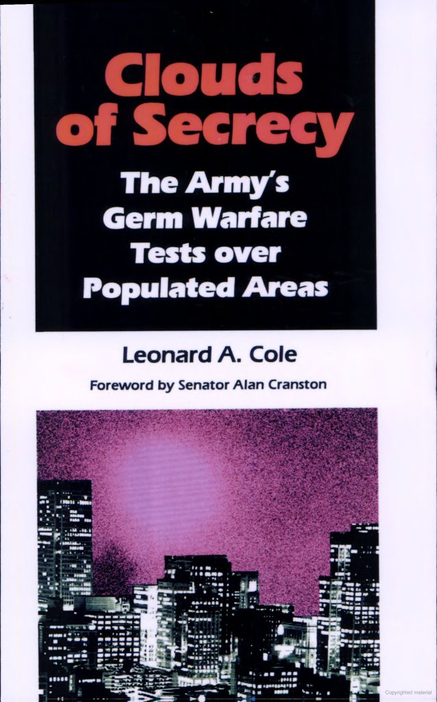 The book Clouds of Secrecy - The Army's Germ Warfare Tests Over Populated Areas by Leonard Cole